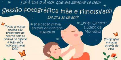 Sessão fotográfica mãe e filho(s)/a(s) – Centro Lúdico de Montoito – de 27 a 30 de abril