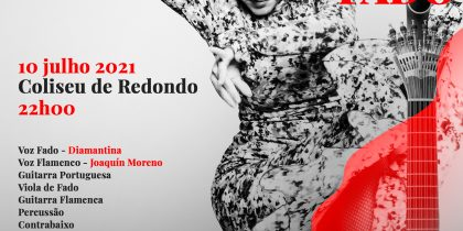 Raízes – Flamenco e Fado   10 de julho   22h00   Coliseu de Redondo
