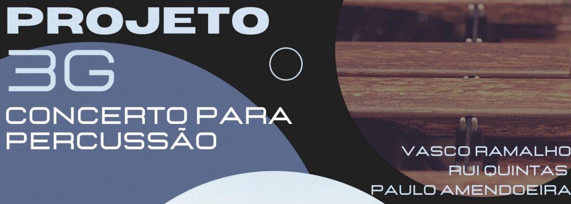 Projeto 3G – Concerto para Percussão   18 de setembro   18 horas   Átrio das Artes da SUM